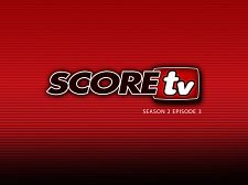 SCOREtv Season TWO Episode 3