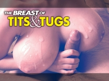 The Breast of Mammaries & Tugs 1